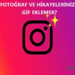 Instagram'da Fotoğraf ve Hikayenize GiF Ekleme Nasıl Yapılır?